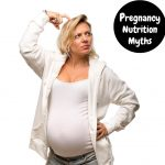 Pregnancy Nutrition Myths